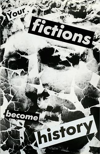 Untitled (Your fictions become history), 1983